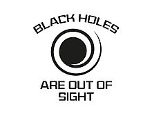 Black Holes Are Out Of Sight Photographic Print