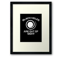Black Holes Are Out Of Sight Framed Print