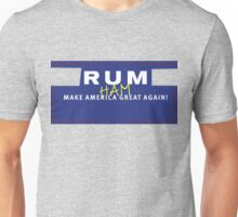 Rum Ham: Make America Great Again Unisex T-Shirt
