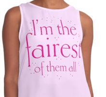 I'm the fairest of them all Contrast Tank