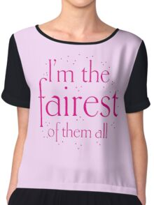 I'm the fairest of them all Chiffon Top