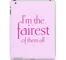 I'm the fairest of them all iPad Case/Skin