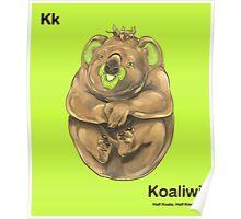 Kk - Koaliwi // Half Koala, Half Kiwifruit Poster