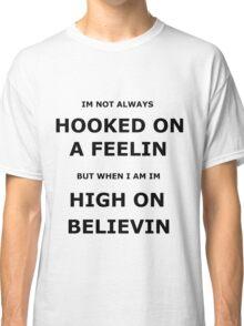 hooked on a feelin Classic T-Shirt