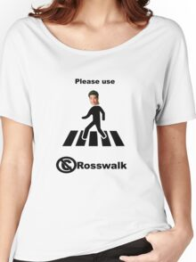 The best kind of walk - the Rosswalk. Women's Relaxed Fit T-Shirt