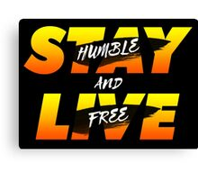 Stay Humble and Live Free Canvas Print