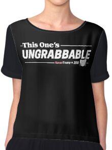 This One's Ungrabbable: Anti Trump Chiffon Top