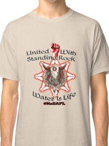 United With Standing Rock Sioux - Water is Life Classic T-Shirt