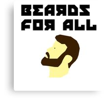 Beards for all Canvas Print