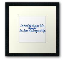 Mind the clock Framed Print