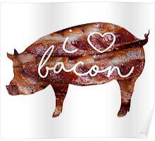 I love Bacon!!! Poster