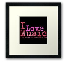 I Love Music It beats in....   (Pink) Framed Print