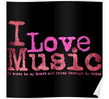 I Love Music It beats in....   (Pink) Poster