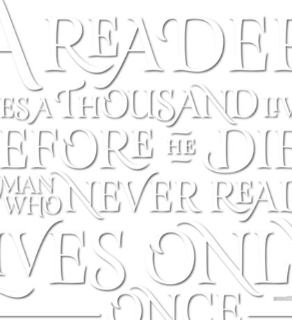 A Reader Lives A Thousand Lives Sticker