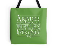 A Reader Lives A Thousand Lives Tote Bag