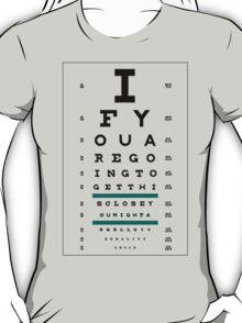 Hug Eye Chart (Clear back) T-Shirt