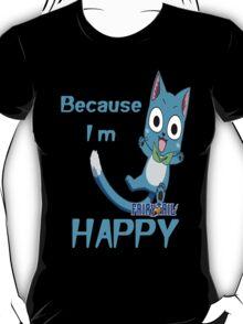 Because I'm Happy T-Shirt