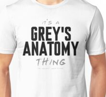 It's a Grey's Anatomy Thing Unisex T-Shirt