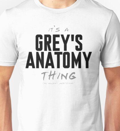 It's a Grey's Anatomy Thing Unisex T-Shirt