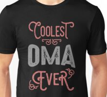 Coolest Oma Ever Unisex T-Shirt