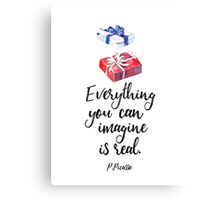 Everything you can imagine is real. cool x Canvas Print