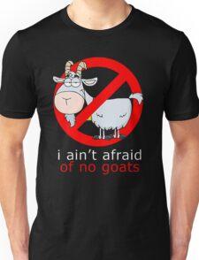 i aint afraid of no goat T-Shirt