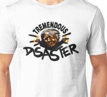 Tremendous Disaster Unisex T-Shirt