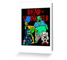 Dead In Springfield Greeting Card