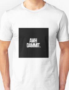 awhdammit (the original) Unisex T-Shirt