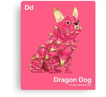 Dd - Dragon Dog // Half Dog, Half Dragon Fruit Canvas Print