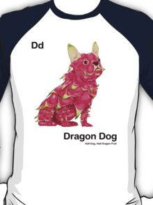 Dd - Dragon Dog // Half Dog, Half Dragon Fruit T-Shirt