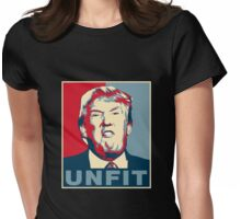 Trump Unfit Poster Womens Fitted T-Shirt
