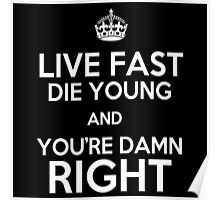 Live Fast, Die Young & You're Damn Right - Orphan Black Poster