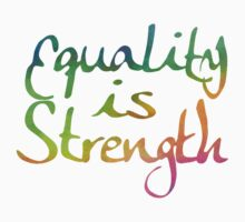 Equality is Strength in Multi-Color Kids Tee