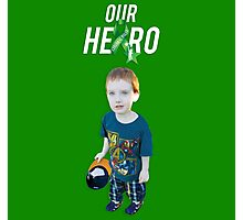 Our Hero - Cerebral Palsy Awareness Photographic Print