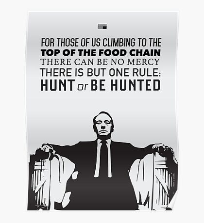 Hunt or be Hunted - House of Cards Poster