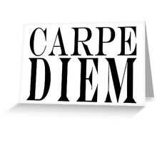 Famous Latin Quote : Carpe Diem  Greeting Card