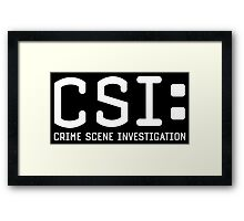 CSI: Crime Scene Investigation  Framed Print