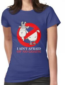 Bill Ain't Afraid of No Goats Womens Fitted T-Shirt
