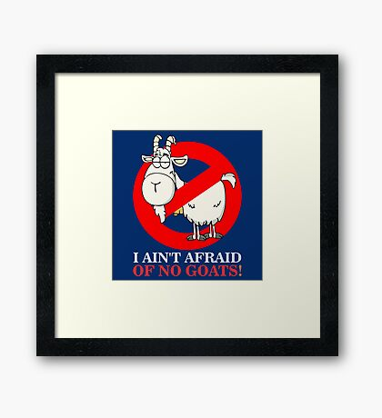 Bill Ain't Afraid of No Goats Framed Print