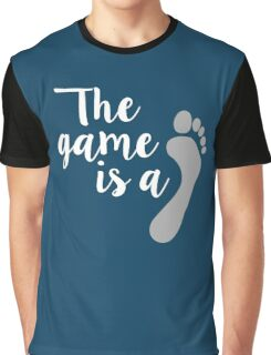 The game is… Graphic T-Shirt