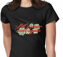 Let's never meet again Womens Fitted T-Shirt