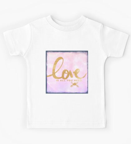 rustic,gold,typography,cool,text,LOVE is all you need.water color pink background, rustic blue corners Kids Tee