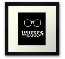 Where's Barb T-Shirt 2016 Framed Print