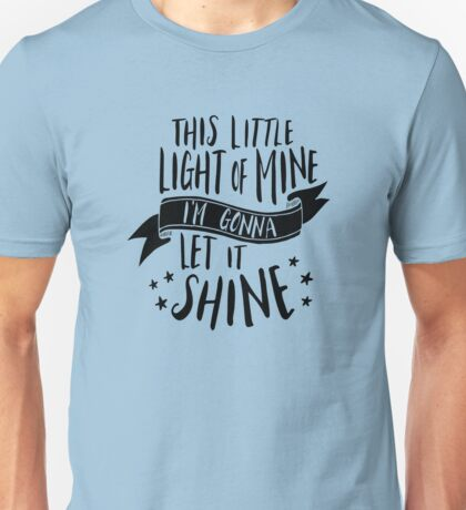 This Little Light of Mine Unisex T-Shirt