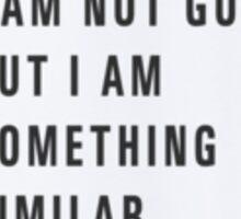 i am not god but i am something similar Sticker