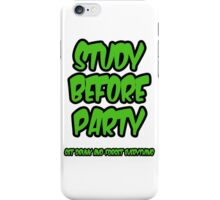 study before party iPhone Case/Skin