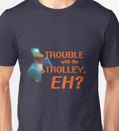 """""""Trouble With The Trolley, Eh?"""" Unisex T-Shirt"""