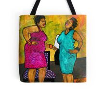 Oh Girl, Don't Make Me LAUGH Tote Bag