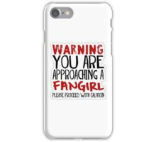 Warning you are approching a fangirl iPhone Case/Skin